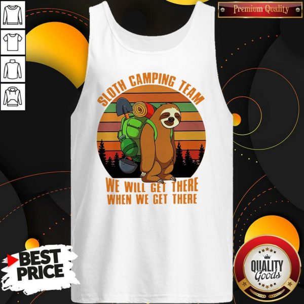 Official Sloth Camping Team We Will Get There When We Get There Vintage Tank Top
