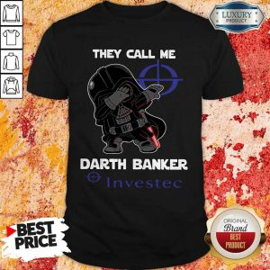 Official Star War Darth Vader They Call Me Darth Banker Investec Shirt