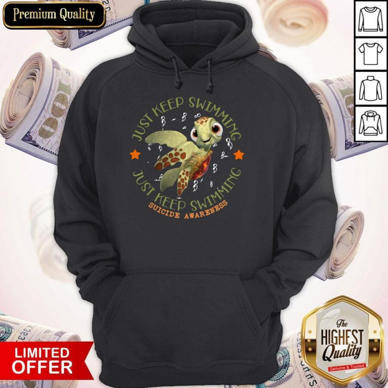 Official Turtle Just Keep Swimming Just Keep Swimming Suicide Awareness Hoodie