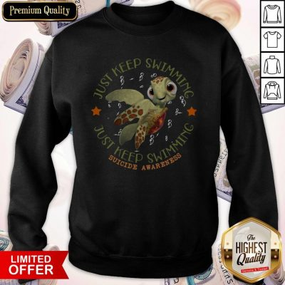 Official Turtle Just Keep Swimming Just Keep Swimming Suicide Awareness Sweatshirt