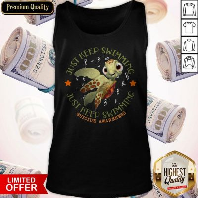 Official Turtle Just Keep Swimming Just Keep Swimming Suicide Awareness Tank Top