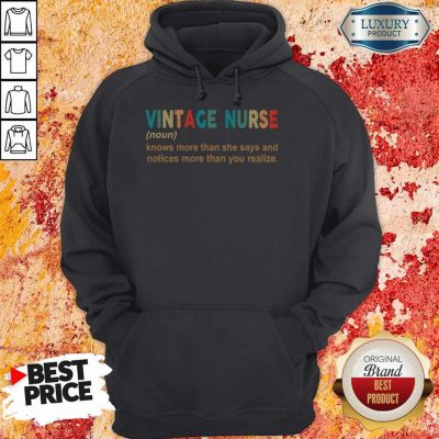 Official Vintage Nurse Noun Knows More Than She Says And Notices More Than You Realize Hoodie