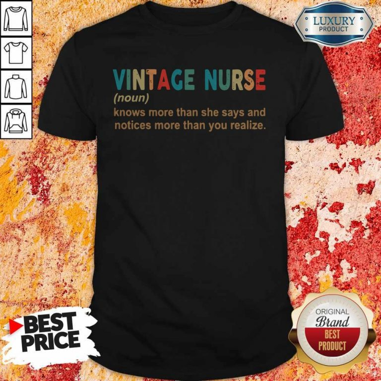 Official Vintage Nurse Noun Knows More Than She Says And Notices More Than You Realize T-Shirt