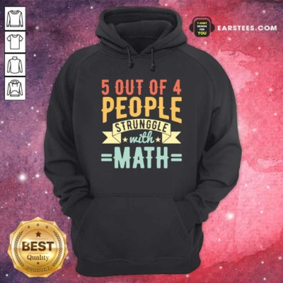 Original 5 Out Of 4 People Struggle With Math Vintage Hoodie - Design By Earstees