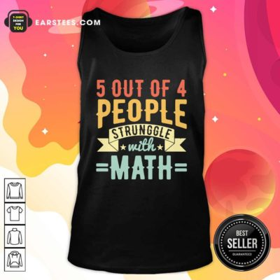 Original 5 Out Of 4 People Struggle With Math Vintage Tank Top - Design By Earstees
