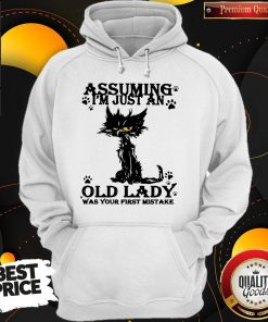 Original Black Cat Assuming I'm Just An Old Lady Was Your First Mistake Hoodie
