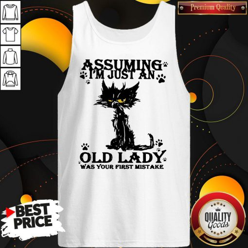 Original Black Cat Assuming I'm Just An Old Lady Was Your First Mistake Tank Top