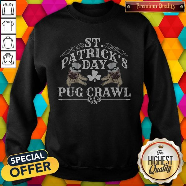 Original Nice St Patrick's Day Dog Pug Crawl For Dog Lovers Sweatshirt