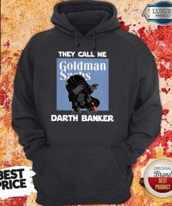 Original Star War Darth Vader They Call Me Darth Banker Goldman Sachs Hoodie