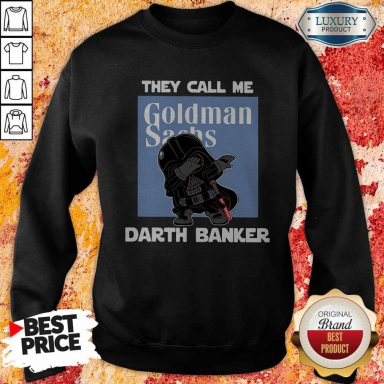 Original Star War Darth Vader They Call Me Darth Banker Goldman Sachs Sweatshirt