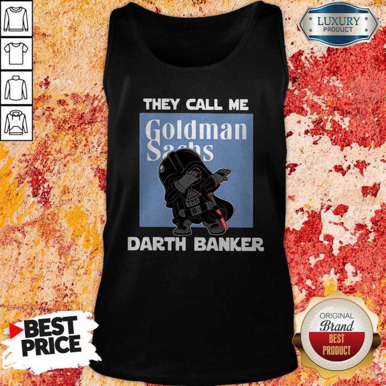 Original Star War Darth Vader They Call Me Darth Banker Goldman Sachs Tank Top