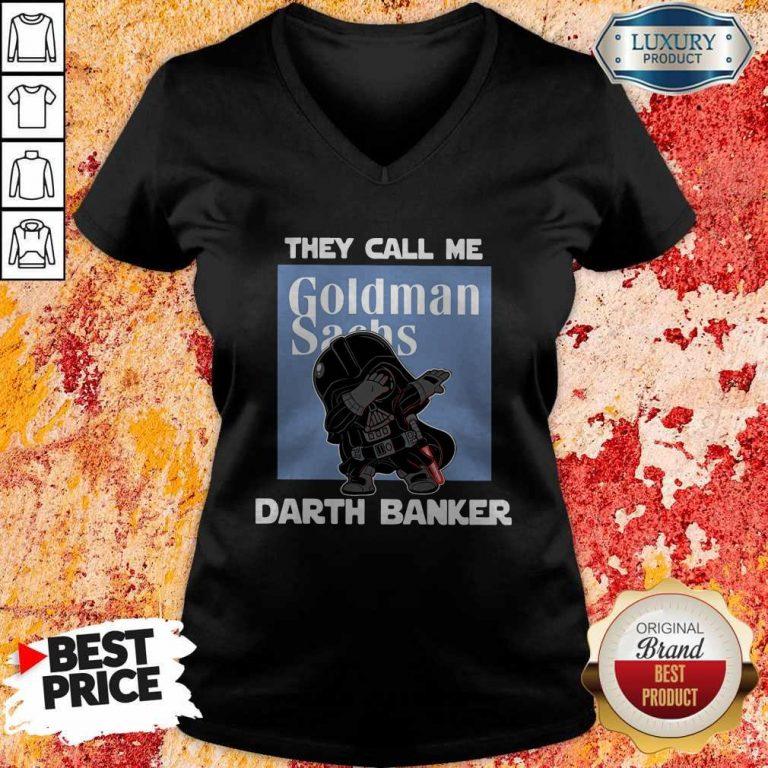 Original Star War Darth Vader They Call Me Darth Banker Goldman Sachs V-neck