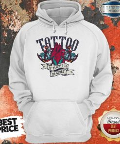 Original Tattoo Is Always In My Heart Hoodie