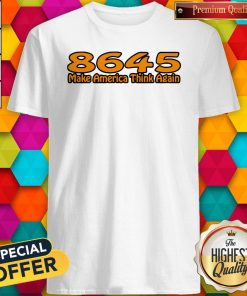 Perfect 86-45 Make America Think Again White Shirt