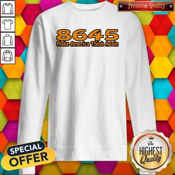 Perfect 86-45 Make America Think Again White Sweatshirt