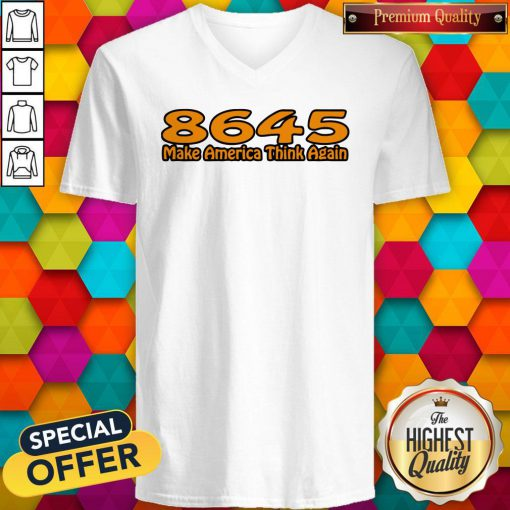 Perfect 86-45 Make America Think Again White V-neck