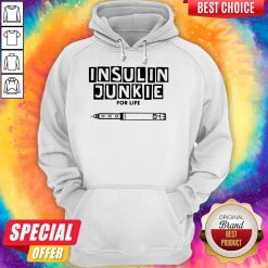 Perfect Insulin Junkie For Life Hoodie