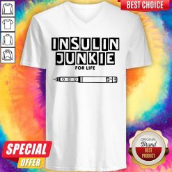 Perfect Insulin Junkie For Life V-neck