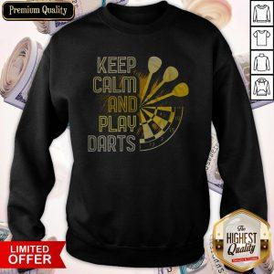 Perfect Keep Calm And Play Darts Sweatshirt
