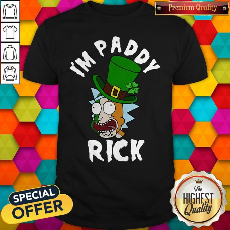 Perfect Nice I'm Paddy Rick Sanchez St. Patrick's Day Shirt