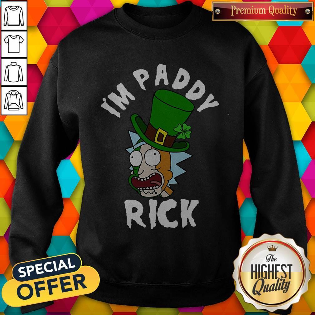 Perfect Nice I'm Paddy Rick Sanchez St. Patrick's Day Sweatshirt