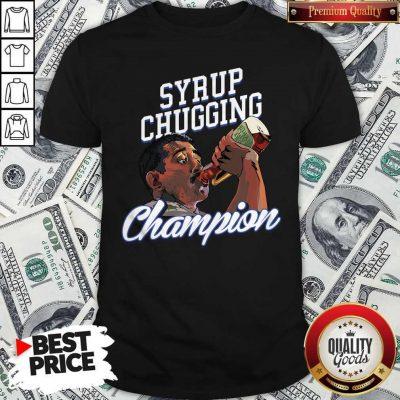 Perfect Syrup Chugging Champion Shirt