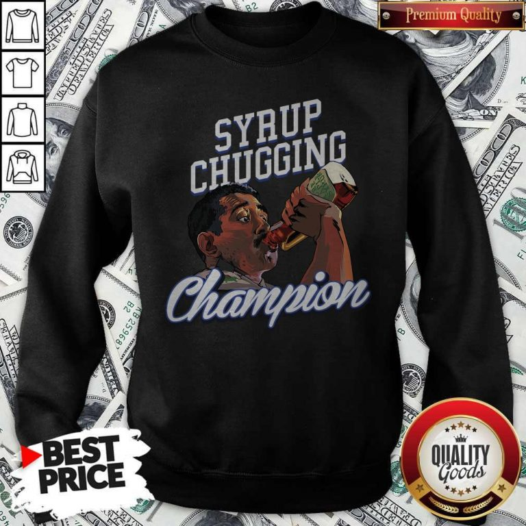 Perfect Syrup Chugging Champion Sweatshirt