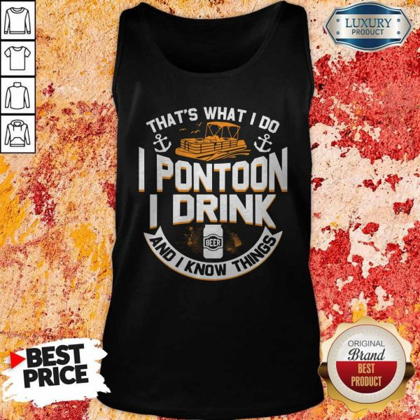 Perfect That's What I Do I Pontoon I Drink Beer And I Know Things Tank Top