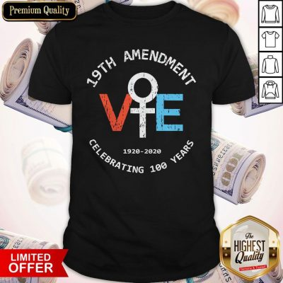 Premium 19th Amendment 1920-2020 Celebrating 100 Years Shirt