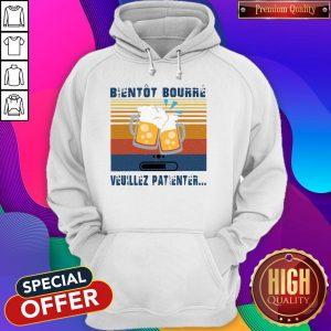 Premium Bientot Bourre Veuillez Patienter Vintage Hoodie