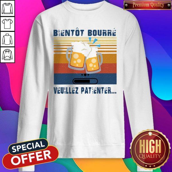 Premium Bientot Bourre Veuillez Patienter Vintage Sweatshirt