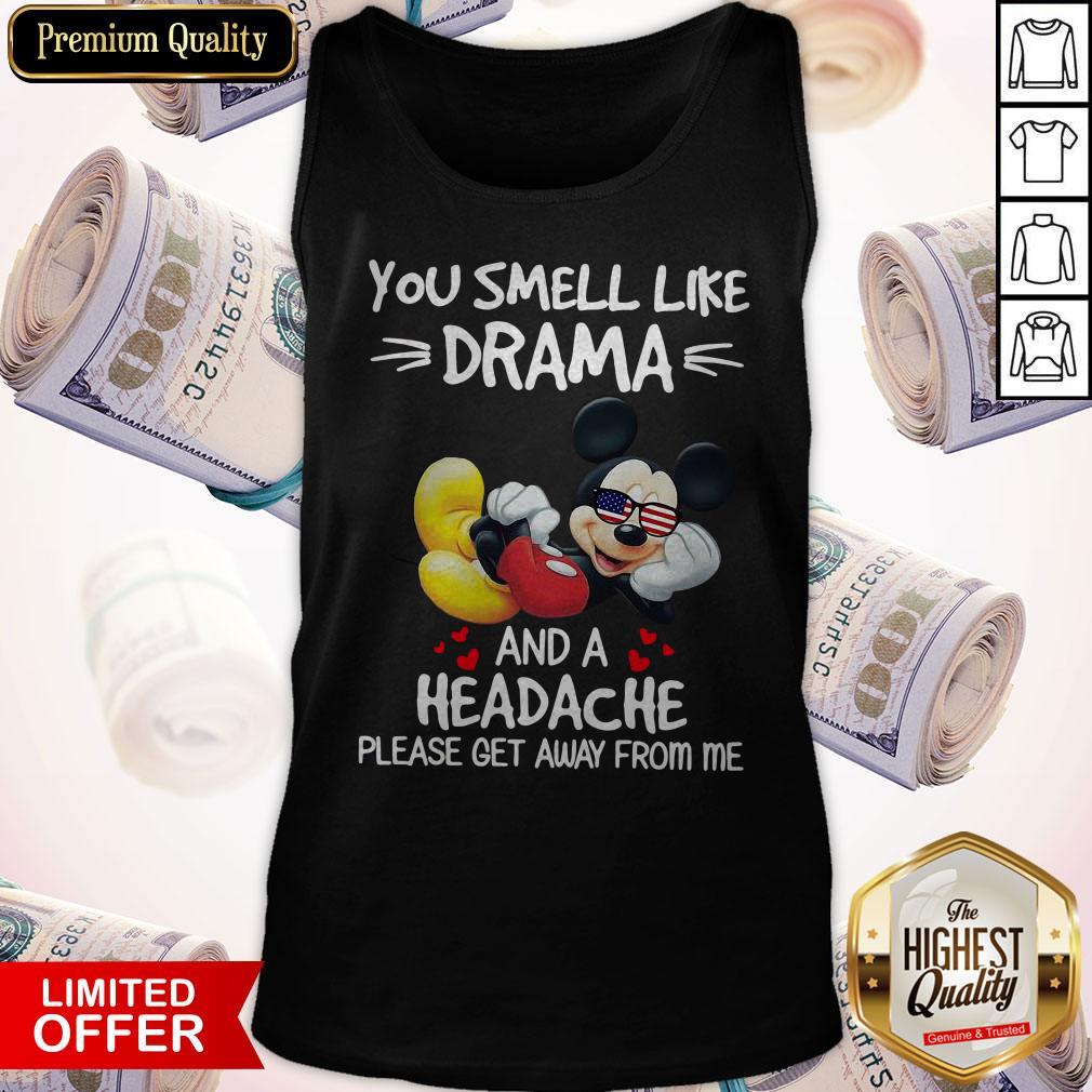 Premium Mickey Mouse You Smell Like Drama And A Headache Please Get Away From Me Tank Top