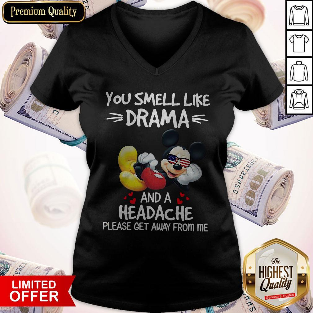 Premium Mickey Mouse You Smell Like Drama And A Headache Please Get Away From Me V-neck