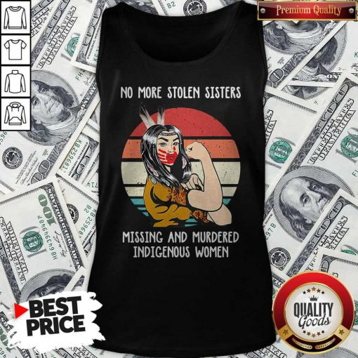 Premium Native Woman No More Stolen Sisters Missing And Murdered Indigenous Women Vintage Tank Top