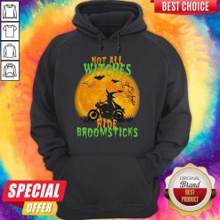 Premium Not All Witches Ride Broomsticks Halloween Hoodie - Design By Earstees.com