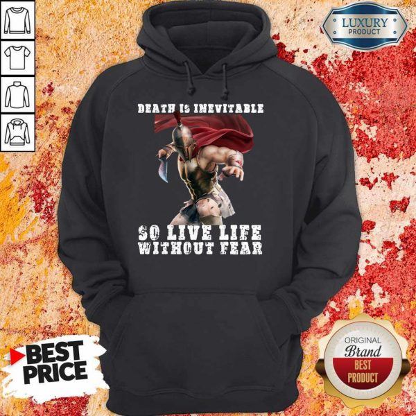 Premium Sparta Death Is Inevitable So Live Life Without Fear Hoodie