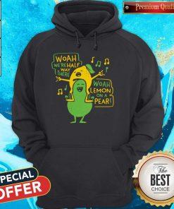 Premium Woah Were Halfway There Woah Lemon On A Pear Hoodie