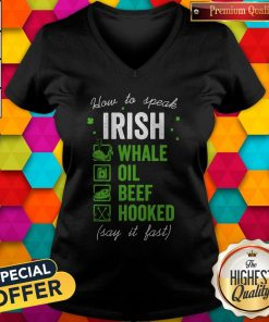 Pretty Good Whale Oil Beef Hooked How To Speak Irish St. Patrick's Day V-neck