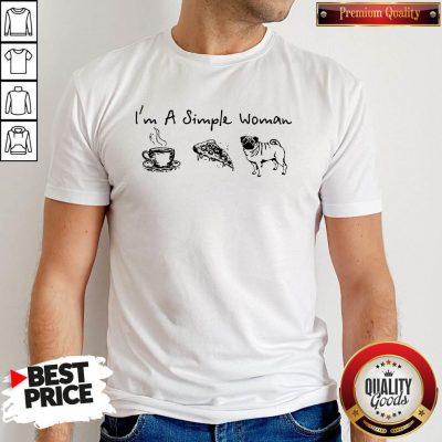 Pretty I'm A Simple Woman Tea Pizza Pug T-Shirt