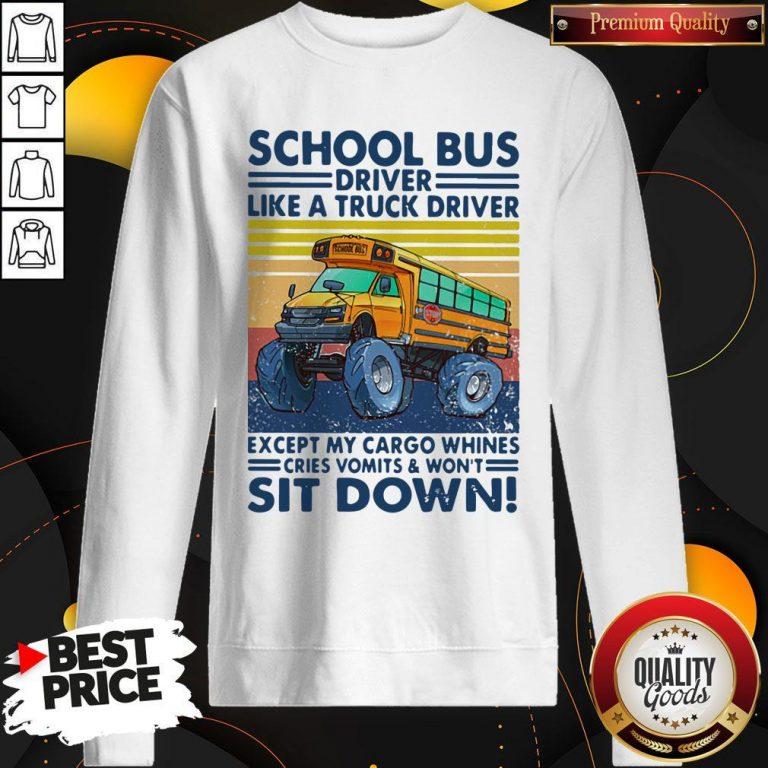 Pretty School Bus Driver Like A Truck Driver Sit Down Vintage Sweatshirt