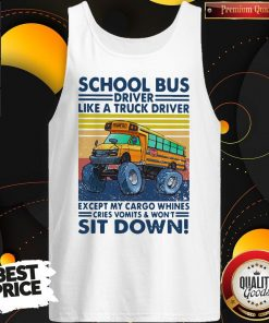 Pretty School Bus Driver Like A Truck Driver Sit Down Vintage Tank Top