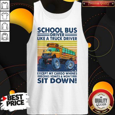 Pretty School Bus Driver Like A Truck Driver Sit Down Vintage Tank Top