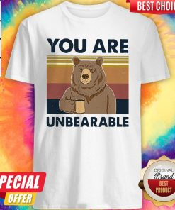Top Bear Drinking Coffee You Are Unbearable Vintage Shirt