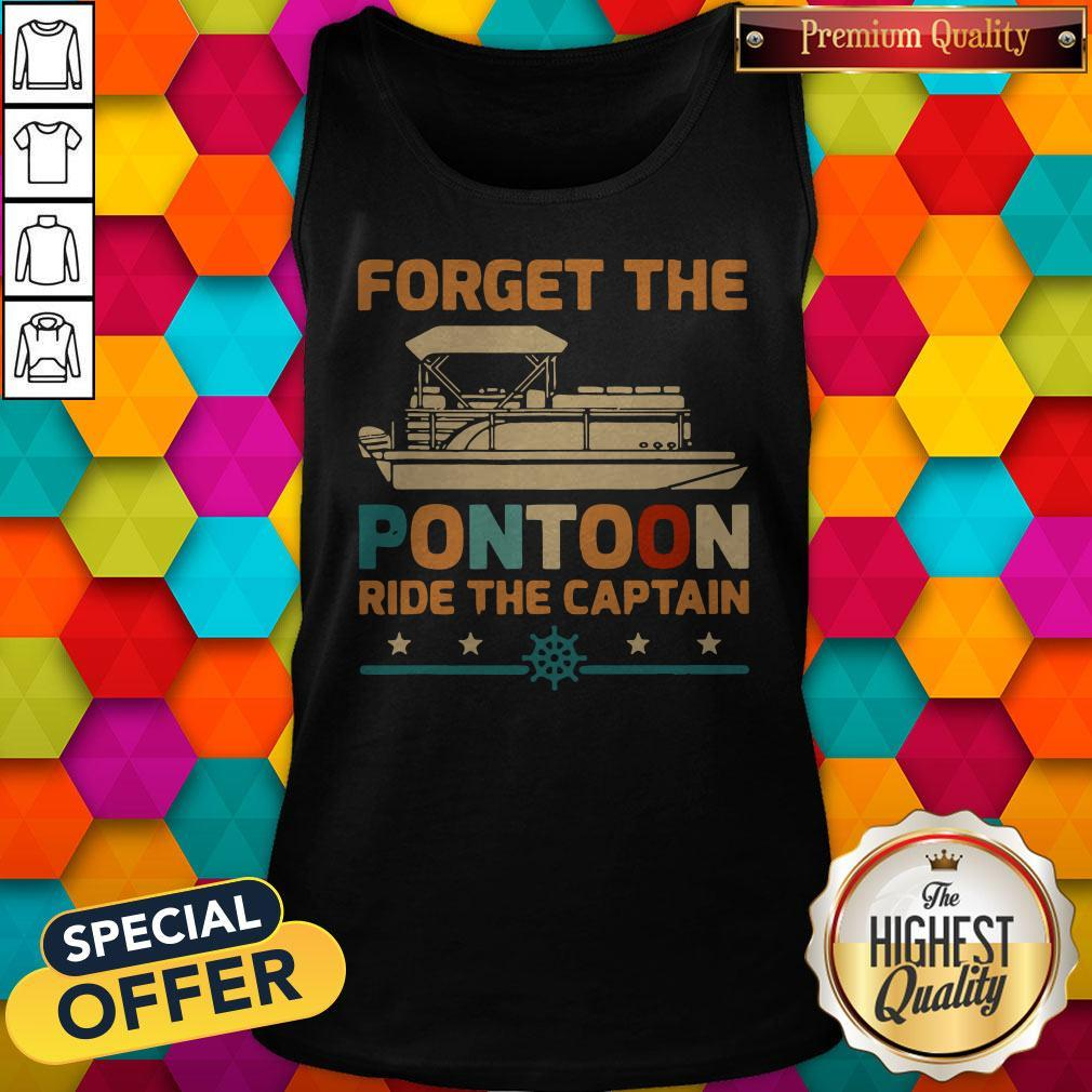 Top Forget The Pontoon Ride The Captain Vintage Tank Top