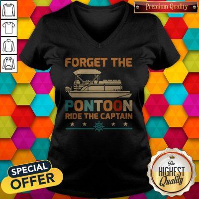 Top Forget The Pontoon Ride The Captain Vintage V-neck
