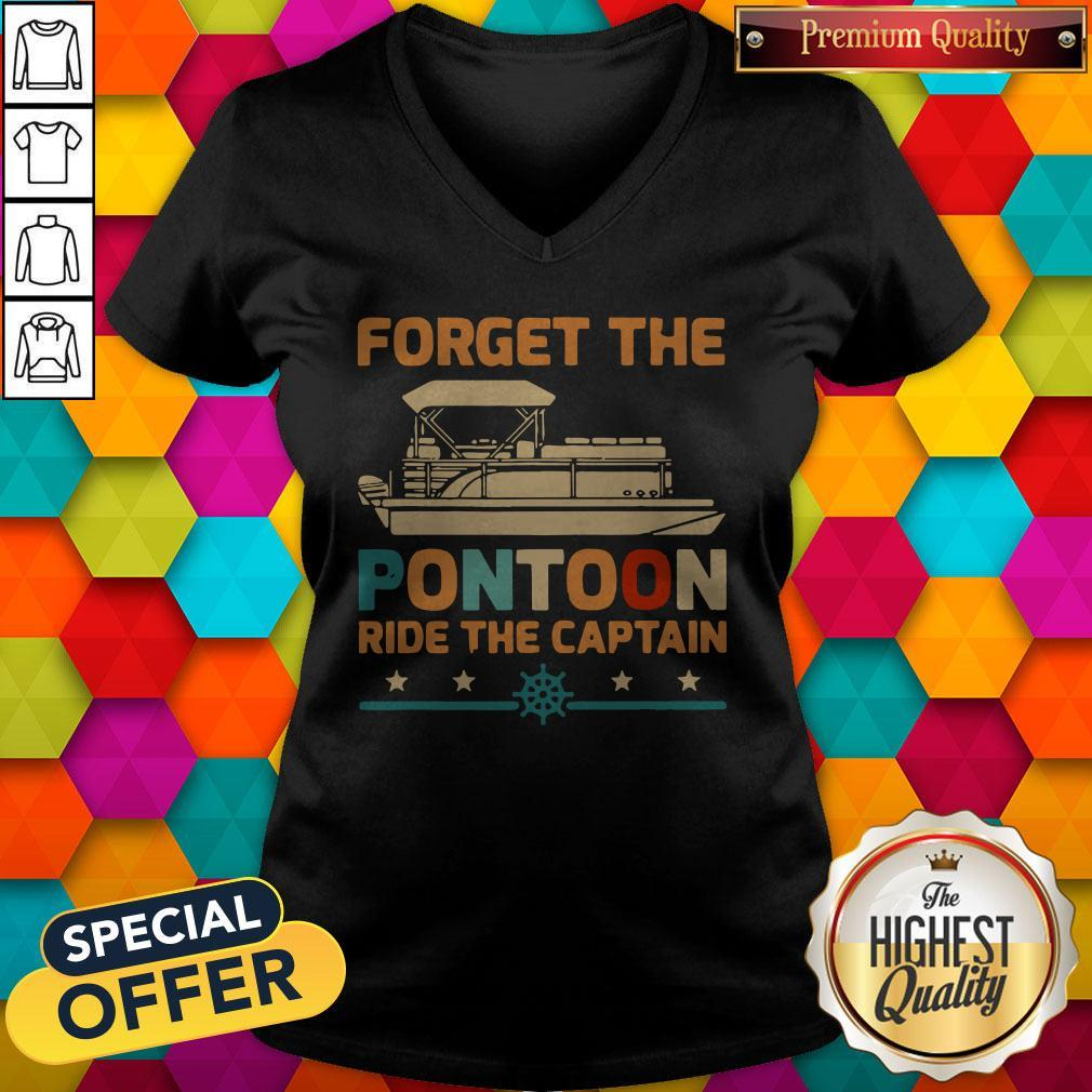Top Forget The Pontoon Ride The Captain Vintage V-neck