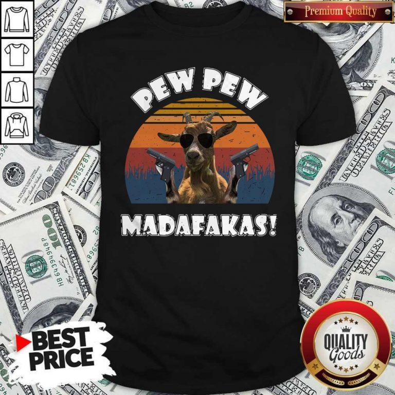 Top Goat Pew Pew Madafakas Vintage Shirt