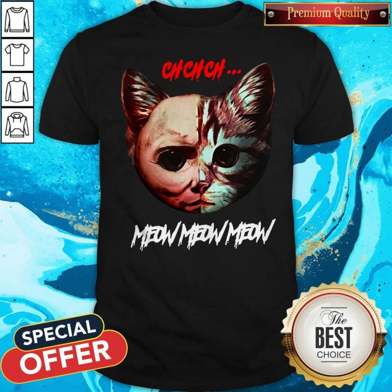 Top Jason Voorhees Cat Ch Ch Ch Meow Meow Meow Shirt