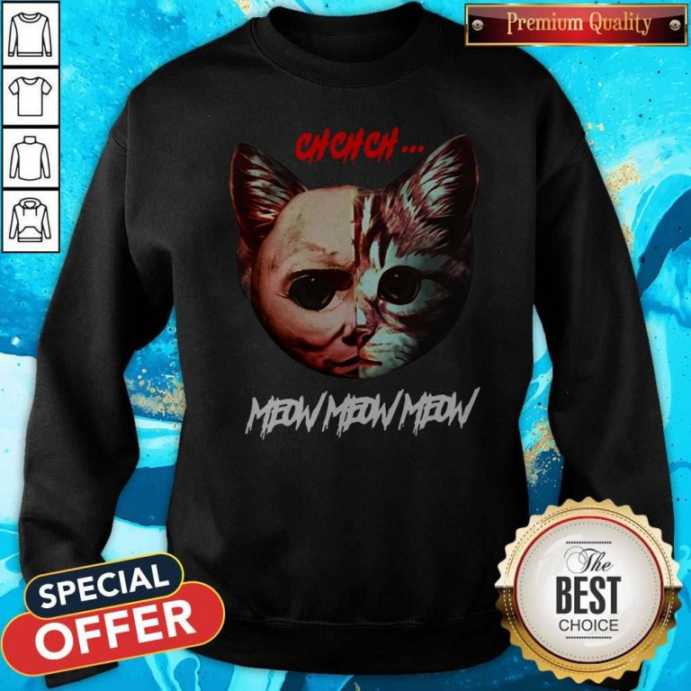 Top Jason Voorhees Cat Ch Ch Ch Meow Meow Meow Sweatshirt