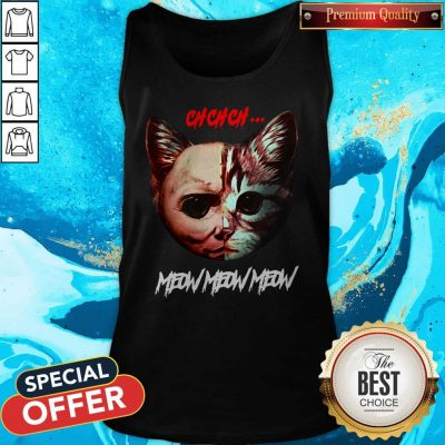 Top Jason Voorhees Cat Ch Ch Ch Meow Meow Meow Tank Top